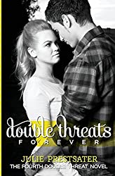 Double Threats Forever: Volume 4 (Double Threat Series) by Julie Prestsater (2012-11-15)