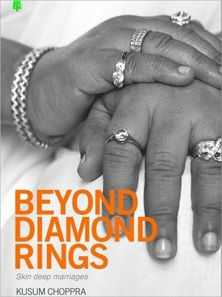 Beyond Diamond Rings ; Skin Deep Marriages