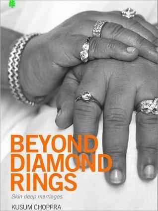 Beyond Diamond Rings ; Skin Deep Marriages