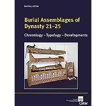 Burial Assemblages of Dynasty 21-25: Chronology - Typology - Developments (Denkschrift der Gesamtakademie)