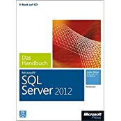 Microsoft SQL Server 2012 - Das Handbuch: Insiderwissen-praxisnahundkompetent