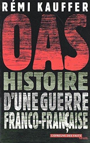 OAS : Histoire d'une guerre franco-franaise