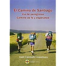 El Camino de Santiago. Vía de peregrinos. Camino de fe y esperanza