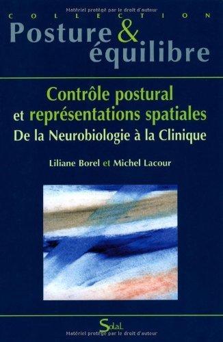 Contrôle postural et représentations spatiales : De la Neurobiologie à la Clinique de Michel Lacour (10 janvier 2008) Broché