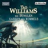 Die dunklen Gassen des... von Tad Williams