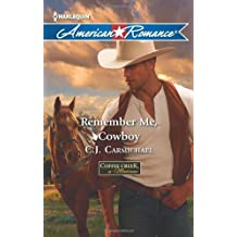 Remember Me, Cowboy by C.J. Carmichael (2013-01-02)