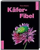 Käfer-Fibel - Pflegeleichte Arten und ihre Vermehrung