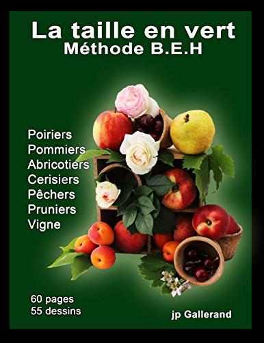 La taille en vert mthode B.E.H: Pour les arbres fruitiers