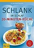 Schlank im Schlaf - 20-Minuten-Küche (Amazon.de)