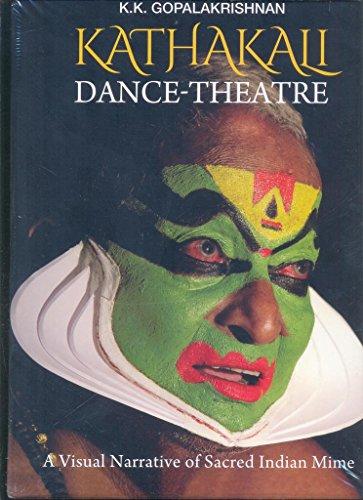 Kathakali Dance-Theatre: A Visual Narrative of Indian Sacred Mime por K. K. Gopalakrishnan