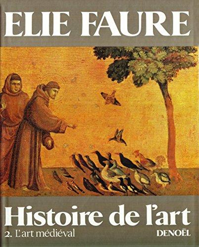 Histoire de l'art, L'art médiéval : L'art médiéval par Elie Faure