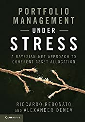 Portfolio Management under Stress: A Bayesian-Net Approach to Coherent Asset Allocation by Riccardo Rebonato (2014-02-24)
