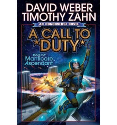 By David Weber A Call to Duty (Manticore Ascendant) [Hardcover]