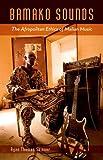 Bamako Sounds: The Afropolitan Ethics of Malian Music (Quadrant Book) by Ryan Thomas Skinner (2015-06-01)