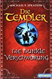 Die Templer - Die dunkle Verschwörung - Michael P. Spradlin