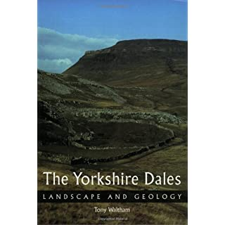 The Yorkshire Dales: Landscape and Geology (Landscape & Geology)