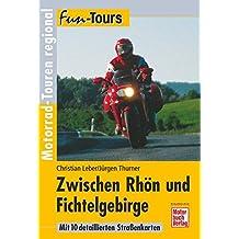 Zwischen Rhön und Fichtelgebirge: Motorrad-Touren regional (Fun-Tours)