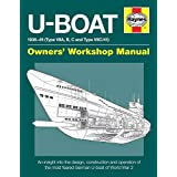 U-Boat Manual (Owners' Workshop Manual): An insight into the design, construction and operation of the most advanced attack s