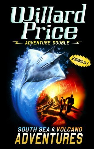 Adventure Double: South Sea & Volcano Adventures by Willard Price (2005-08-23) par Willard Price