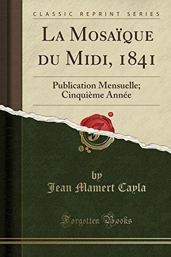 La Mosaïque du Midi, 1841: Publication Mensuelle; Cinquième Année (Classic Reprint)