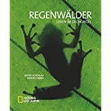 Regenwälder: Leben im Dschungel. Vorwort von Rüdiger Nehberg