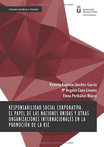 Responsabilidad social corporativa. El papel de las Naciones Unidas y otras organizaciones internacionales en la promoción de la RSC