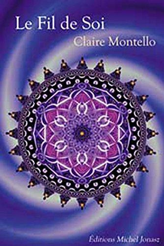 Paroles d'éveil : Tome 2, Le Fil de Soi par Claire Montello