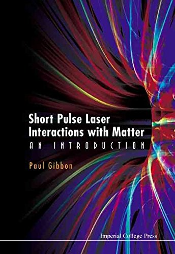 [(Short Pulse Laser Interactions with Matter : An Introduction)] [By (author) Paul Gibbon] published on (September, 2005)