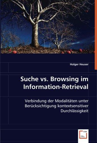Suche vs. Browsing im Information-Retrieval: Verbindung der Modalitäten unter Berücksichtigungkontextsensitiver Durchlässigkeit