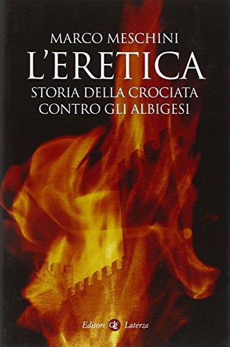 L'eretica. Storia della crociata contro gli albigesi
