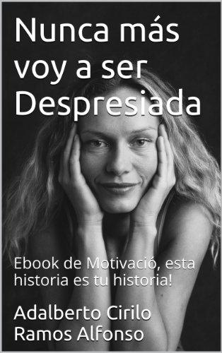 Perder Peso: Nunca más voy a ser Despresiada: Ebook de Motivació, para perder Peso, esta historia es tu historia! (Perdida de Peso  nº 1)