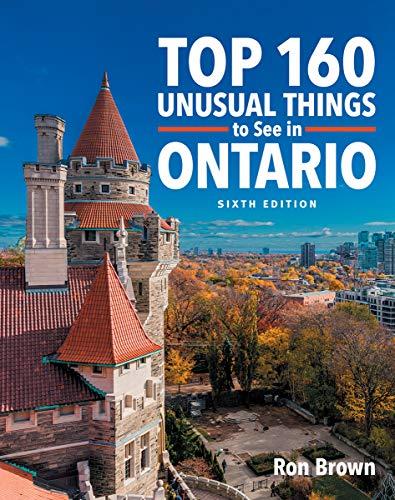 Top 160 Unusual Things to See in Ontario