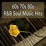 60s 70s 80s R&B Soul Music Hits: Best of Soul Classics and Rhythm & Blues Songs