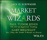 Paul Tudor Jones: The Art of Aggressive Trading and Gary Bielfeldt: Yes, They Do Trade T-Bonds in Peoria (Wiley Trading Audio)