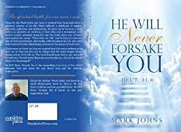 He Will Never Forsake You Deut. 31:8 (English Edition) di [Johns, Mark]