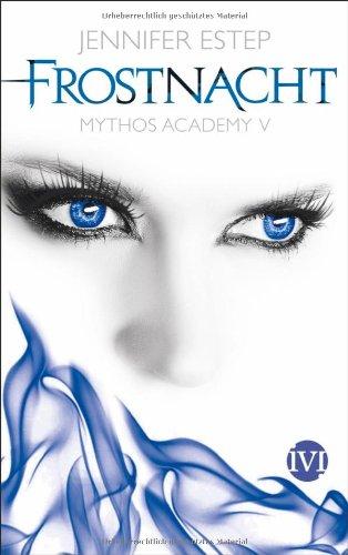 Buchseite und Rezensionen zu 'Frostnacht: Mythos Academy 5' von Jennifer Estep