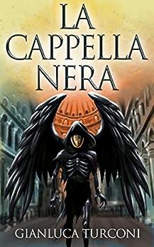 La Cappella Nera (Saga del Pozzo Vol. 3) di [Turconi, Gianluca]
