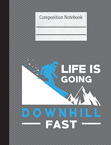 Life Is Going Downhill Fast Composition Notebook - Wide Ruled: 200 Pages 7.44 x 9.69 Lined Writing Pages Paper School Teacher Student Skiing Winter Sports Skier Snow Mountain por Rengaw Creations