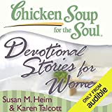 Chicken Soup for the Soul - Devotional Stories for Women: 101 Daily Devotions