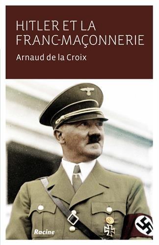 Hitler et la franc-maçonnerie par Arnaud de la Croix
