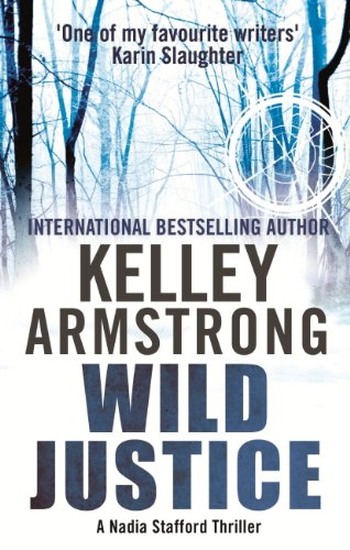 Wild Justice: Number 3 in series (Nadia Stafford) (English Edition)