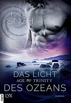 Age of Trinity - Das Licht des Ozeans (Psy Changeling 17) von [Singh, Nalini]