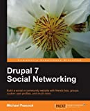 Drupal 7 Social Networking by Michael Peacock (2011-09-21)
