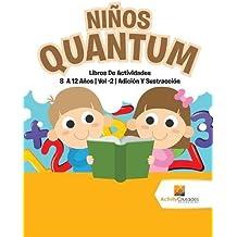Niños Quantum: Libros De Actividades 8 A 12 Años | Vol -2 | Adición Y Sustracción