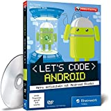 Lets code Android! - Apps entwickeln mit Android Studio. Ausgabe 2016, aktuell zu Android Studio 2.0