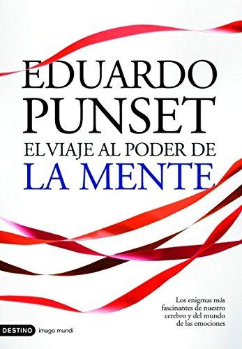 El viaje al poder de la mente por Eduardo Punset