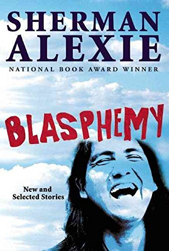 [Blasphemy: New and Selected Stories] (By: Sherman Alexie) [published: January, 2013]