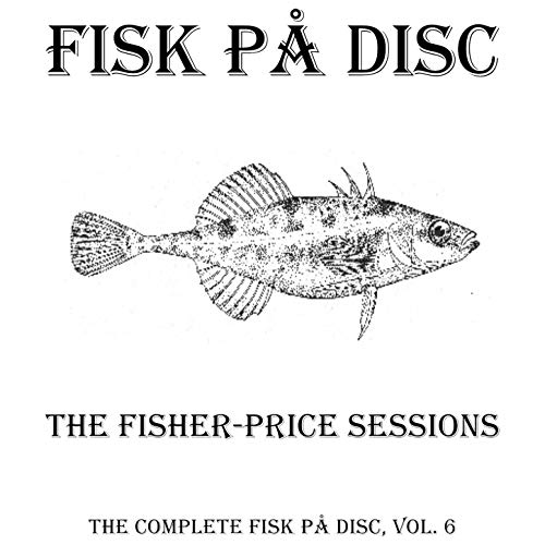 The Fisher-Price Sessions (The Complete Fisk På Disc, Vol. 6) (Fisher Mp3 Price)