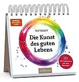 Die Kunst des guten Lebens: 111 Glücksgedanken aus dem Bestseller - Rolf Dobelli