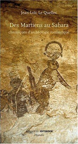 Des Martiens au Sahara : Chroniques d'archéologie romantique
